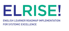 EL RISE! The English Learner Roadmap for Administrators Strand of Five Modules, Modules 1-2 (Cohort 2)